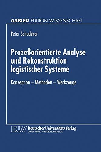 9783824463541: Prozeßorientierte Analyse und Rekonstruktion logistischer Systeme: Konzeption - Methoden - Werkzeuge