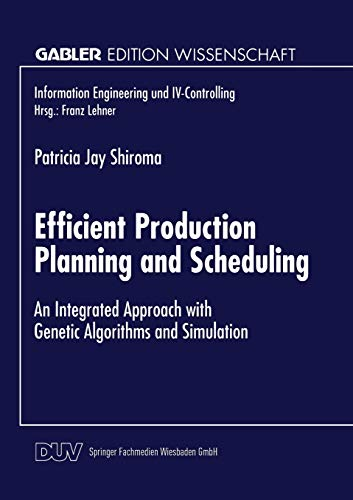 9783824464265: Efficient Production Planning and Scheduling: An Integrated Approach with Genetic Algorithms and Simulation (Information Engineering und IV-Controlling)
