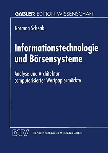 9783824464401: Informationstechnologie und B�rsensysteme: Analyse und Architektur computerisierter Wertpapierm�rkte (Gabler Edition Wissenschaft)
