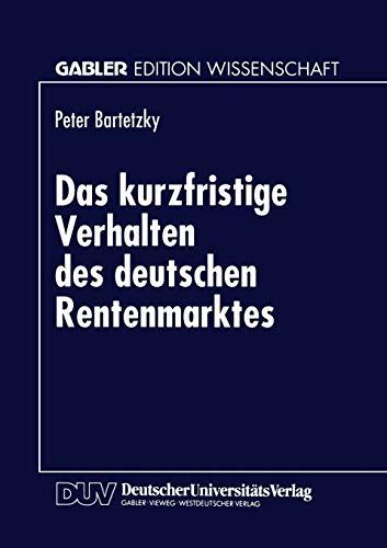 9783824464432: Das kurzfristige Verhalten des deutschen Rentenmarktes