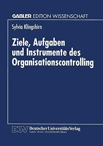 Ziele, Aufgaben und Instrumente des Organisationscontrolling: Sylvia Klingshirn