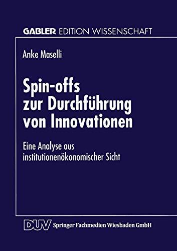 9783824464814: Spin-offs zur Durchführung von Innovationen: Eine Analyse aus institutionenökonomischer Sicht (Gabler Edition Wissenschaft)