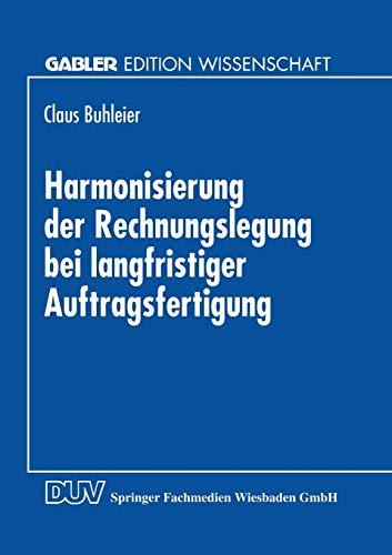 Harmonisierung Der Rechnungslegung Bei Langfristiger Auftragsfertigung: Perspektiven Fur Die ...
