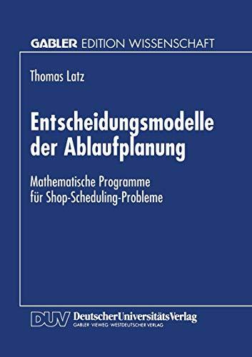 9783824464890: Entscheidungsmodelle der Ablaufplanung: Mathematische Programme für Shop-Scheduling-Probleme