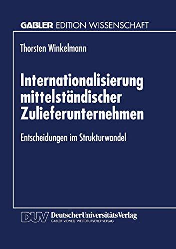 Internationalisierung Mittelstandischer Zulieferunternehmen: Entscheidungen Im Strukturwandel
