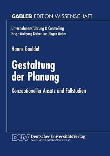 9783824464937: Gestaltung der Planung: Konzeptioneller Ansatz und Fallstudien (Unternehmensführung & Controlling) (German Edition)
