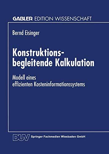9783824464982: Konstruktionsbegleitende Kalkulation: Modell eines effizienten Kosteninformationssystems