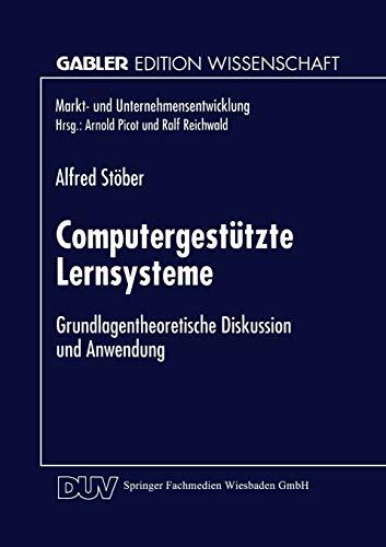 Computergestutzte Lernsysteme: Grundlagentheoretische Diskussion Und Anwendung