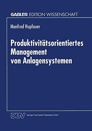 9783824466061: Produktivitätsorientiertes Management von Anlagensystemen