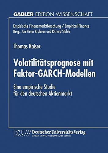 Volatilitätsprognose mit Faktor-GARCH-Modellen: Thomas Kaiser