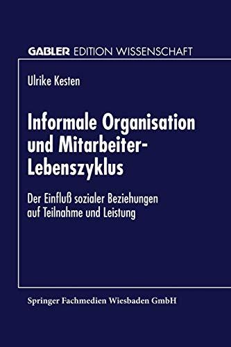 9783824466665: Informale Organisation und Mitarbeiter-Lebenszyklus: Der Einflu� sozialer Beziehungen auf Teilnahme und Leistung