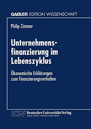 9783824466962: Unternehmensfinanzierung im Lebenszyklus: Ökonomische Erklärungen zum Finanzierungsverhalten (German Edition)