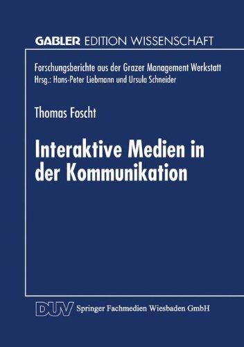 9783824467082: Interaktive Medien in der Kommunikation: Verhaltenswissenschaftliche und systemtheoretische Analyse der Wirkung neuer Medien