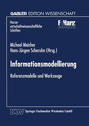 9783824467426: Informationsmodellierung: Referenzmodelle Und Werkzeuge (Harzer wirtschaftswissenschaftliche Schriften)