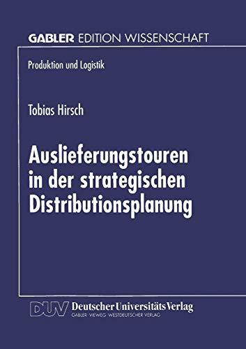 Auslieferungstouren in Der Strategischen Distributionsplanung