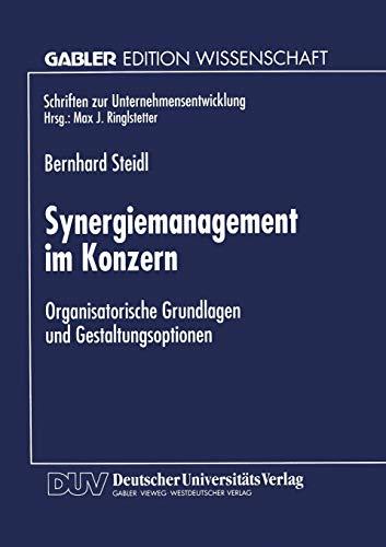 9783824468690: Synergiemanagement im Konzern: Organisatorische Grundlagen und Gestaltungsoptionen (Schriften zur Unternehmensentwicklung)