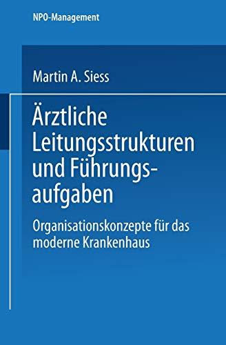 9783824469321: Arztliche Leitungsstrukturen Und Fuhrungsaufgaben: Organisationskonzepte Fur Das Moderne Krankenhaus (NPO-Management)