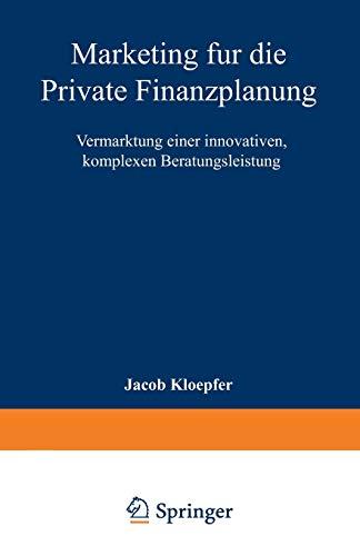 9783824469345: Marketing für die Private Finanzplanung: Vermarktung einer innovativen, komplexen Beratungsleistung (Marketing und Neue Institutionenökonomik)