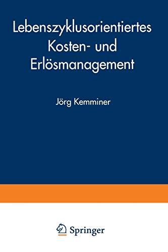 9783824469666: Lebenszyklusorientiertes Kosten- und Erlösmanagement (Markt- und Unternehmensentwicklung Markets and Organisations)