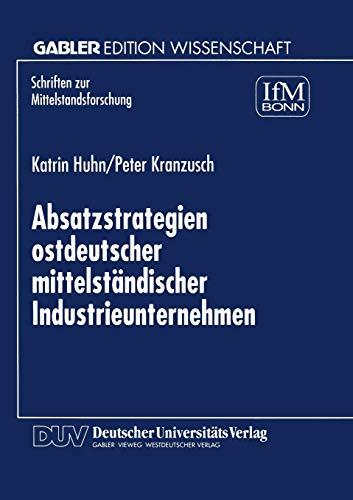 9783824469734: Absatzstrategien ostdeutscher mittelständischer Industrieunternehmen (Schriften zur Mittelstandsforschung) (German Edition)