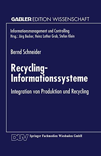 9783824470181: Recycling-Informationssysteme: Integration von Produktion und Recycling (Informationsmanagement und Controlling)