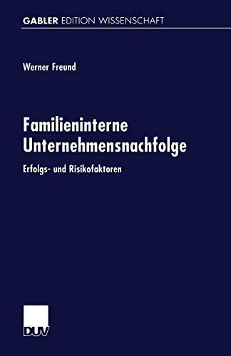 9783824470273: Familieninterne Unternehmensnachfolge: Erfolgs- und Risikofaktoren (Gabler Edition Wissenschaft)