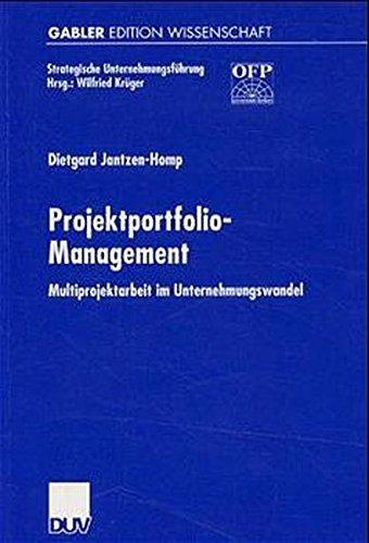Projektportfolio-Management: Multiprojektarbeit im Unternehmungswandel (Strategische Unternehmungsf...