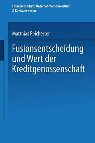 9783824471577: Fusionsentscheidung und Wert der Kreditgenossenschaft (Finanzwirtschaft, Unternehmensbewertung & Revisionswesen)