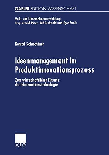 Ideenmanagement Im Produktinnovationsprozess: Zum Wirtschaftlichen Einsatz Der ...