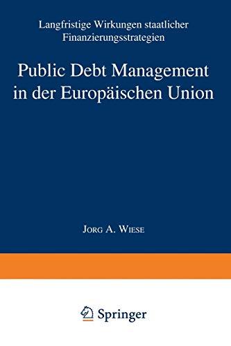 Public Debt Management in der Europäischen Union. Langfristige Wirkungen staatlicher...