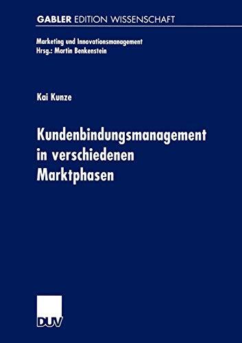 9783824472161: Kundenbindungsmanagement in verschiedenen Marktphasen (Marketing und Innovationsmanagement)