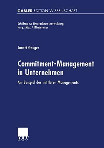 9783824472369: Commitment-Management in Unternehmen: Am Beispiel des mittleren Managements (Schriften zur Unternehmensentwicklung) (German Edition)