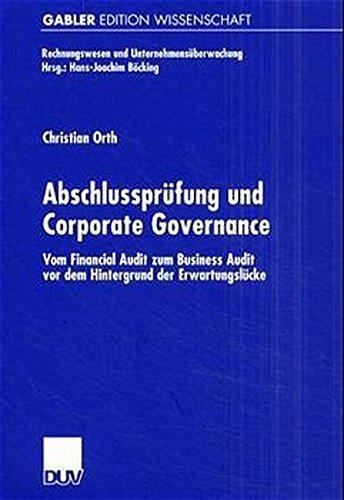 9783824473175: Abschlussprüfung und Corporate Governance: Vom Financial Audit zum Business Audit vor dem Hintergrund der Erwartungslücke