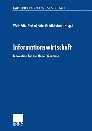 Informationswirtschaft. Innovation fÇ r die Neue Ç?konomie: WOLF-FRITZ RIEKERT