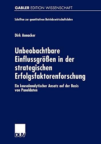 9783824473410: Unbeobachtbare Einflussgrößen in der strategischen Erfolgsfaktorenforschung: Ein kausalanalytischer Ansatz auf der Basis von Paneldaten (Schriften zur quantitativen Betriebswirtschaftslehre)