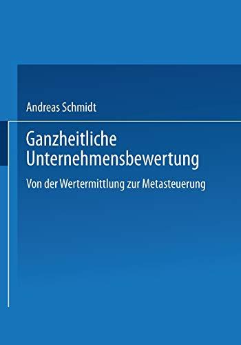 9783824473519: Ganzheitliche Unternehmensbewertung: Von der Wertermittlung zur Metasteuerung (Gabler Edition Wissenschaft) (German Edition)