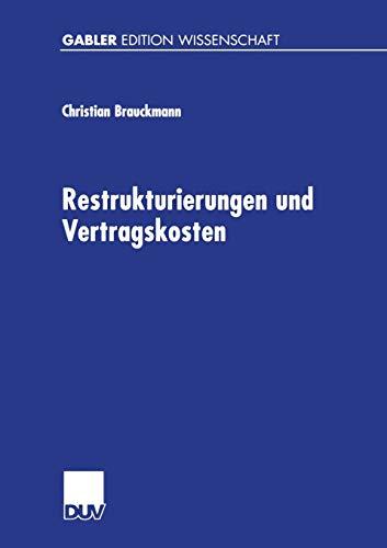 9783824473540: Restrukturierungen und Vertragskosten: Eine Analyse des Restrukturierungsprozesses des Preussag- Konzerns 1996 bis 1999 (Gabler Edition Wissenschaft) (German Edition)
