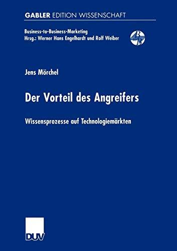 9783824473571: Der Vorteil des Angreifers: Wissensprozesse auf Technologiemärkten (Business-to-Business-Marketing)