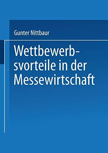9783824473588: Wettbewerbsvorteile in Der Messewirtschaft: Aufbau Und Nutzen Strategischer Erfolgsfaktoren (Gabler Edition Wissenschaft)