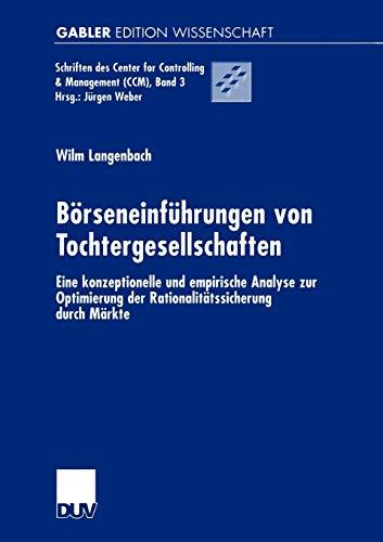 9783824473823: Börseneinführungen von Tochtergesellschaften: Eine konzeptionelle und empirische Analyse zur Optimierung der Rationalitätssicherung durch Märkte: 3 ... Center for Controlling & Management (CCM))