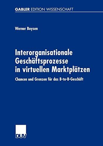 9783824474059: Interorganisationale Geschäftsprozesse in virtuellen Marktplätzen: Chancen und Grenzen für das B-to-B-Geschäft