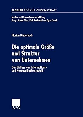 9783824474301: Die optimale Größe und Struktur von Unternehmen: Der Einfluss von Informations- und Kommunikationstechnik (Markt- und Unternehmensentwicklung Markets and Organisations)