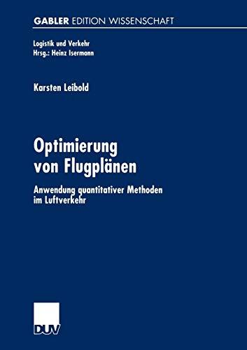 9783824474721: Optimierung von Flugplänen: Anwendung quantitativer Methoden im Luftverkehr (Logistik und Verkehr) (German Edition)