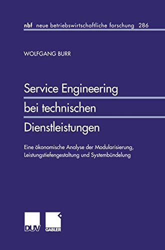 9783824475346: Service Engineering bei technischen Dienstleistungen: Eine ökonomische Analyse der Modularisierung, Leistungstiefengestaltung und Systembündelung (neue betriebswirtschaftliche forschung (nbf))