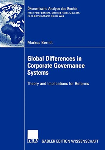 9783824476947: Global Differences in Corporate Governance Systems: Theory and Implications for Reforms (Ökonomische Analyse des Rechts) (German Edition)