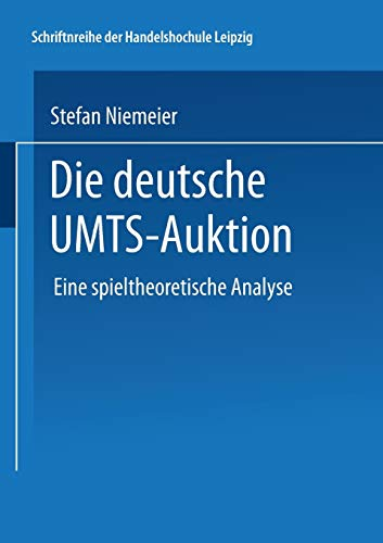 9783824476961: Die Deutsche Umts-Auktion: Eine Spieltheoretische Analyse (Schriftenreihe der HHL Leipzig Graduate School of Management)
