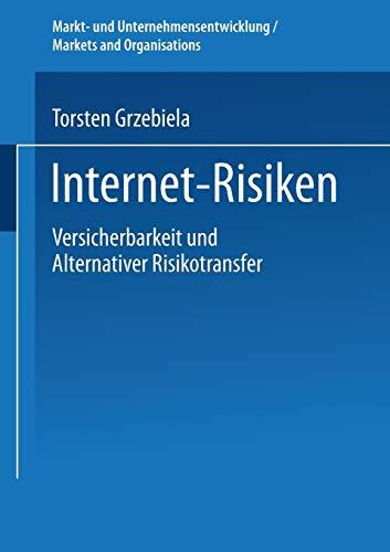 Internet-Risiken. Versicherbarkeit und Alternativer Risikotransfer: TORSTEN GRZEBIELA