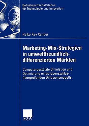 Marketing-Mix-Strategien in Umweltfreundlich-Differenzierten Markten: Computergestutzte Simulation ...