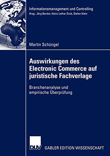 9783824478248: Auswirkungen des Electronic Commerce auf juristische Fachverlage: Branchenanalyse und empirische Überprüfung (Informationsmanagement und Controlling) (German Edition)