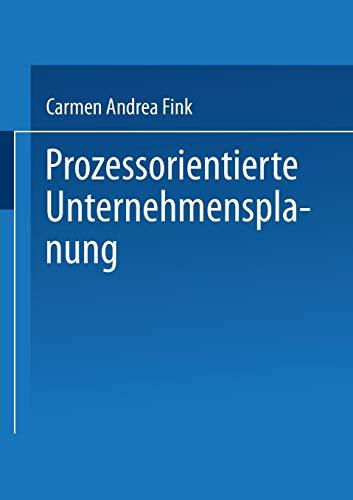 9783824478392: Prozessorientierte Unternehmensplanung: Analyse, Konzeption und Praxisbeispiele (Gabler Edition Wissenschaft) (German Edition)